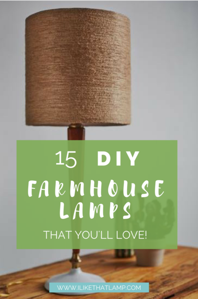 15 Diy Rustic Farmhouse Lamps Lighting Projects You Ll Love Farmhouse Lamps Farmhouse Lampshade Diy Lamp Shade
