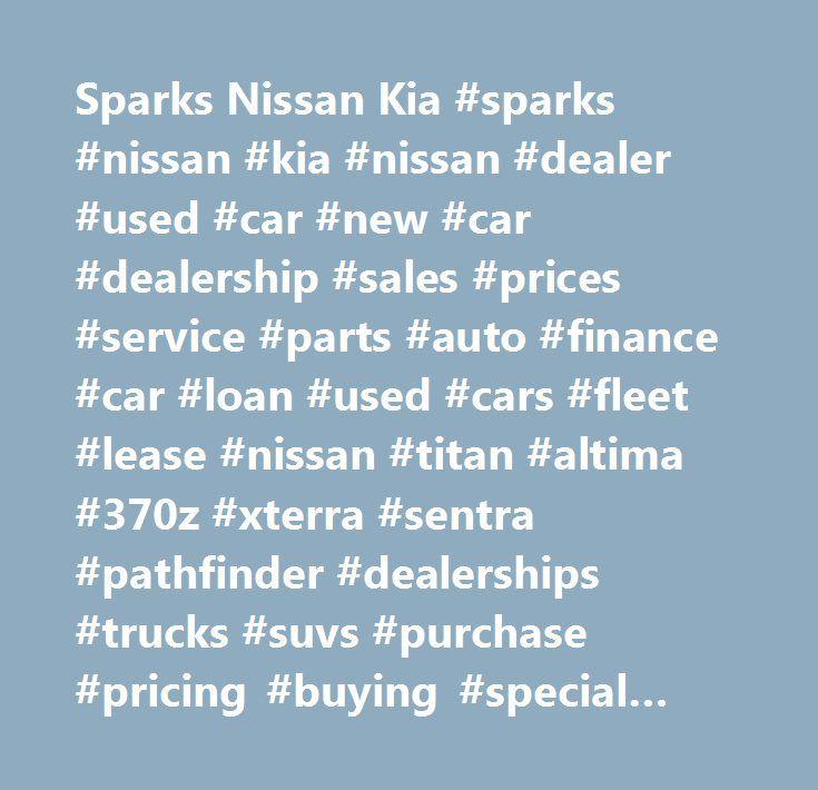 Sparks Nissan Kia #sparks #nissan #kia #nissan #dealer #used #