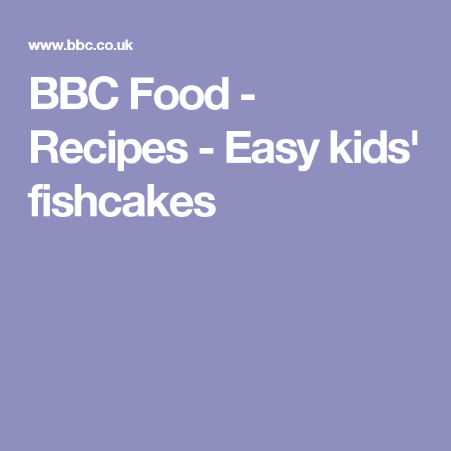 Easy kids fishcakes recipe fishcakes smoked mackerel and bbc food recipes easy kids fishcakes forumfinder