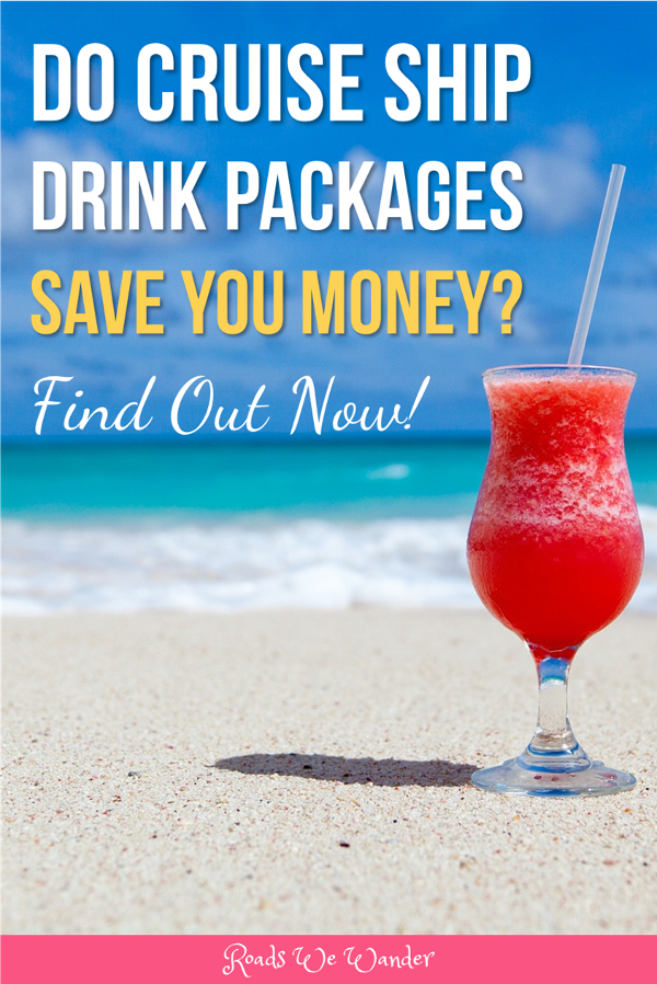 How To Decide If Cruise Drink Packages Are Worth The Money