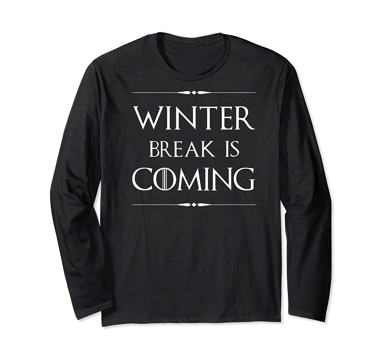 Winter Break is Coming Funny Gift for Teachers & Students  Long Sleeve