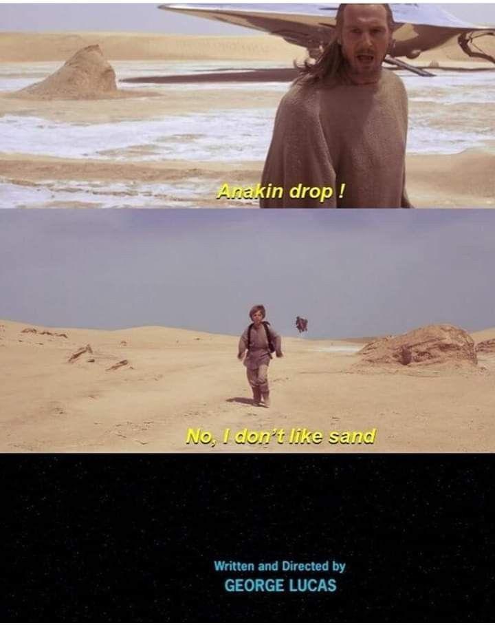 I Don T Like Sand Star Wars Humor Star Wars Jokes Star Wars Memes