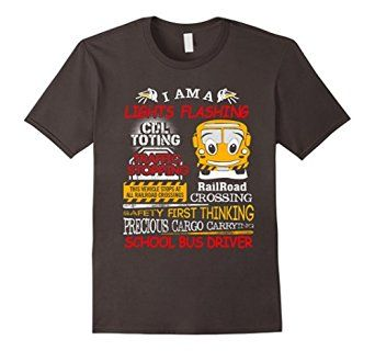 Amazon.com: School Bus Driver, I Am A Lights Flashing Funny T Shirt: Clothing