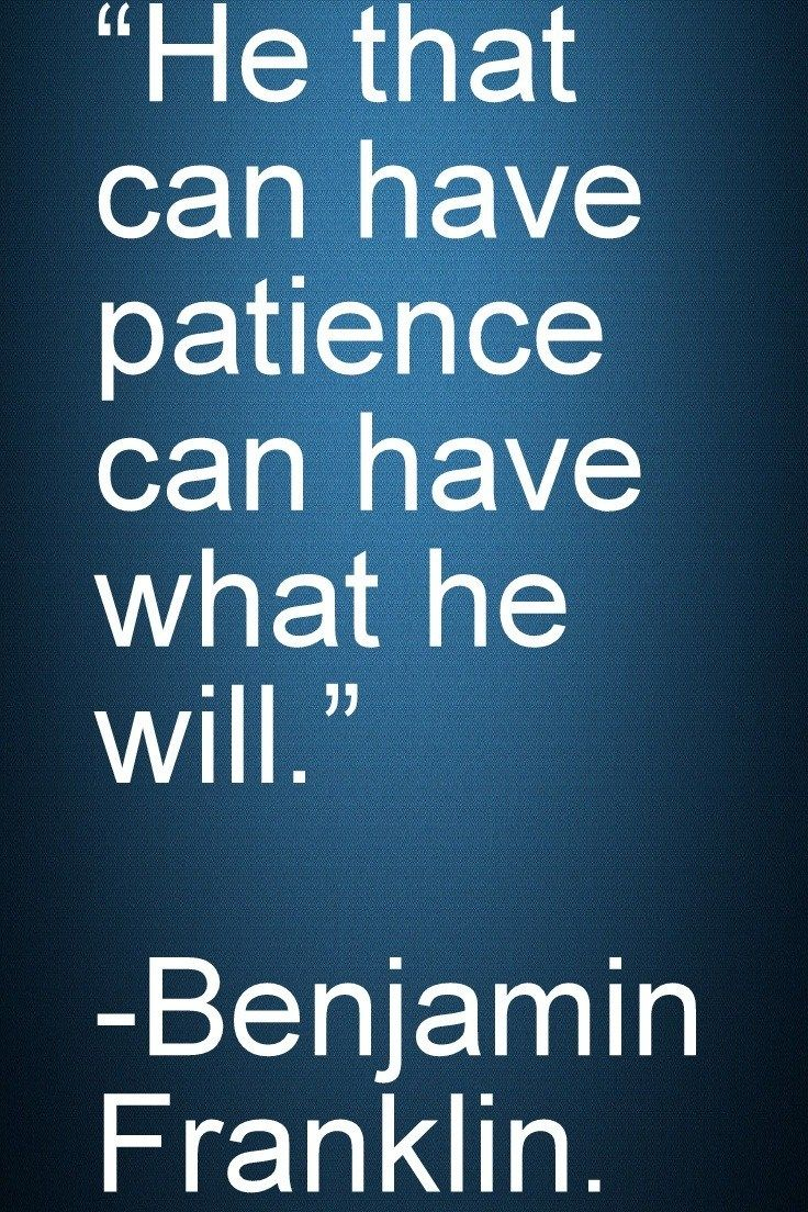 Motivational And Inspirational Quotes He That Can Have Patience Can