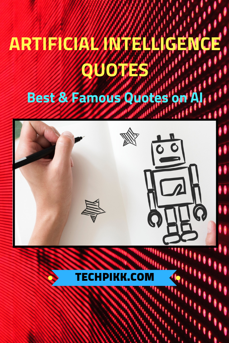 Artificial Intelligence Quotes Intelligence Quotes Inspirational Quotes Tech Quotes