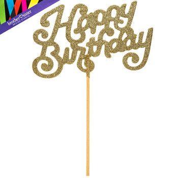 Gold Glitter Happy Birthday Cake Topper Hobby Lobby Happy Birthday Cake Topper Birthday Cake Toppers Happy Birthday Cakes