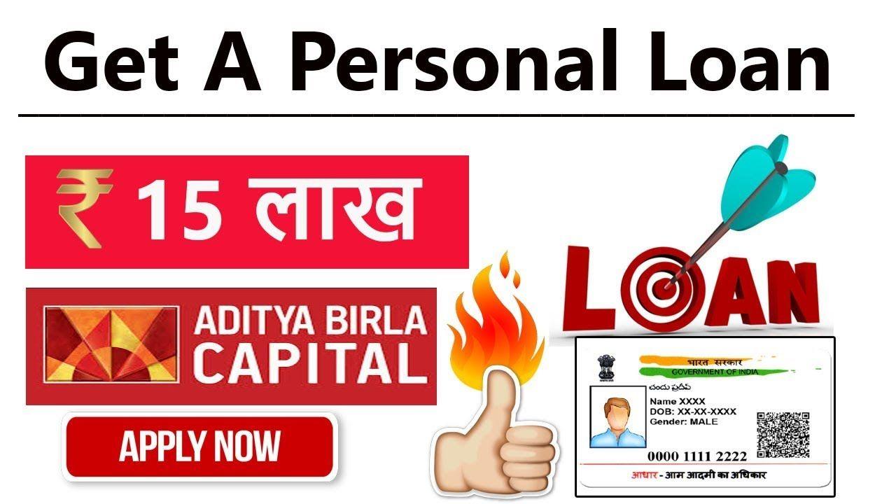 Aditya Birla Capital 15 Lakh Personal Loan Just Your Aadhar Pancard Personal Loans Personal Loans Online Person