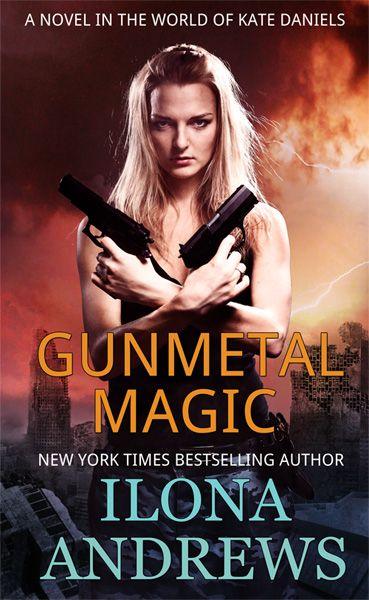 UK Cover Reveal: Gunmetal Magic (Kate Daniels World #1)  by Ilona Andrews. Coming 10/2012