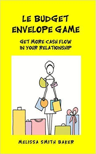 Amazon.com: Le Budget Envelope Game: Get More Cash Flow In Your Relationship eBook: Melissa Smith Baker: Kindle Store