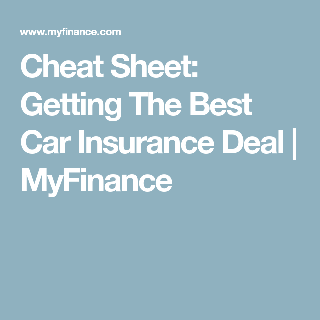 Cheat Sheet Getting The Best Car Insurance Deal Myfinance