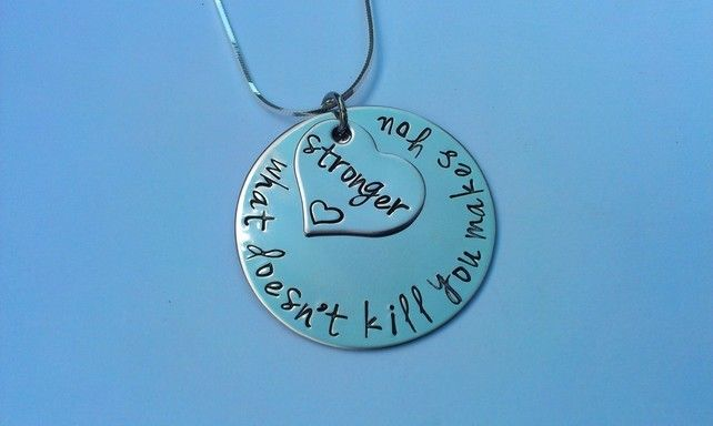 What doesn't kill you makes you stronger Hand Stamped necklace £19.00