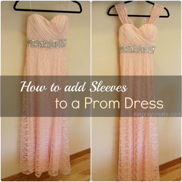 How To Add Sleeves To A Prom Dress Eat Pray Create Clothing