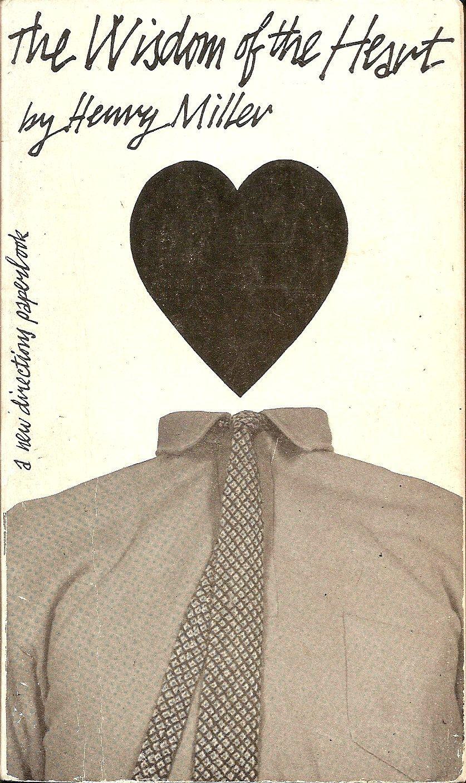 Wisdom of the Heart - Henry Miller