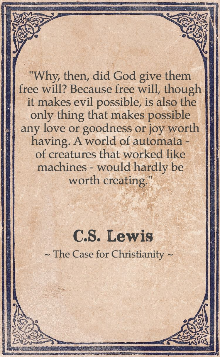 quotwhy then did god give them free willquot cs lewis