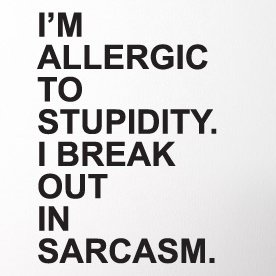 The Decal Guru I M Allergic To Stupidity Wall Decal Size 48 H X