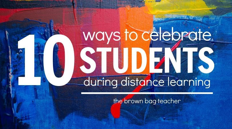 Celebrating Students during Distance Learning The Brown