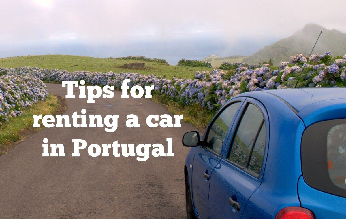 Insider tips to help you rent a car in Portugal. How to