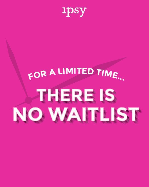 There S No Waitlist For The Ipsy Glam Bag Only A Limited Time Hurry Up
