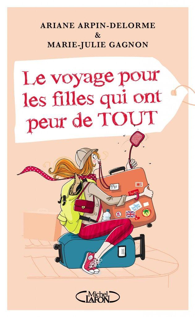 le voyage pour les filles qui ont peur de tout le livre travel tips pinterest travel. Black Bedroom Furniture Sets. Home Design Ideas
