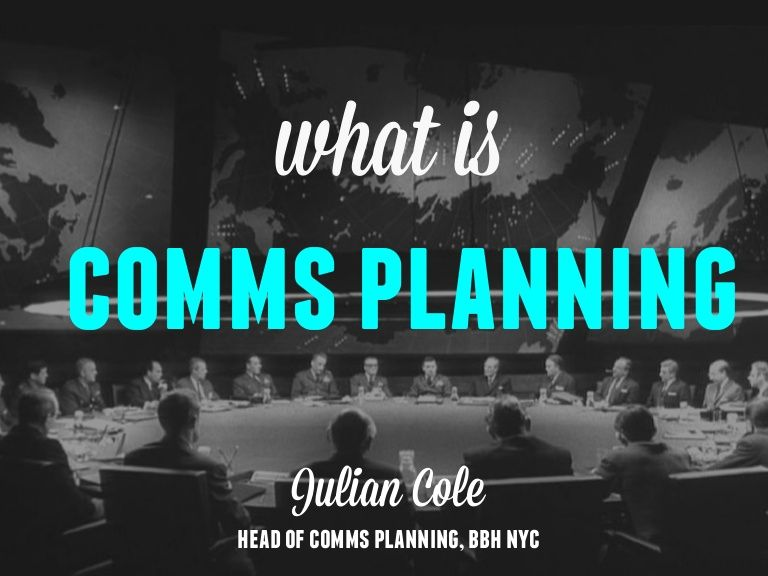 The PlannerS Template Julian Cole Head Of Comms Planning Bbh A