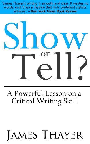 Show Or Tell A Powerful Lesson On Crucial Writing Skill By Jame Thayer Http Www Amazon Com Dp B00c4xjbt College Dictionary Skills Before Dying Essay Topics