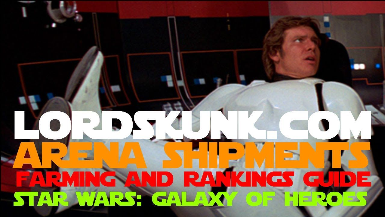 SWGOH Arena Shipments Character Rankings and Farming Guide