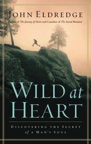 Wild at Heart Discovering the Secret of a Mans Soul  eBook  Вязание крючком