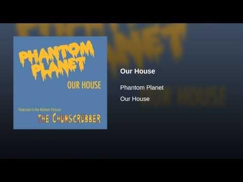 Our House Phantom Planet Bmg Music Sony Music Entertainment