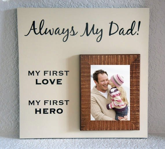 Always My Dad My First Love My First Hero 5x7 Picture Frame