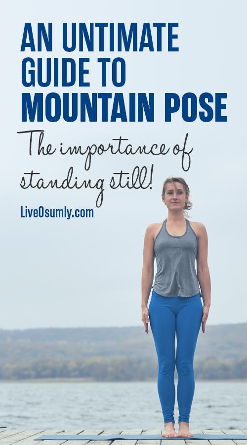 Tadasana Mountain Pose Step By Step Instructions With Benefits Yoga Poses Advanced Standing Yoga Poses Basic Yoga Poses
