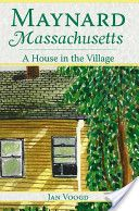 Maynard, Massachusetts - A House in the Village