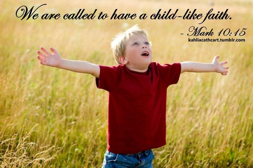 Mark 10:15 Childlike Faith So Easy A Little Child Can