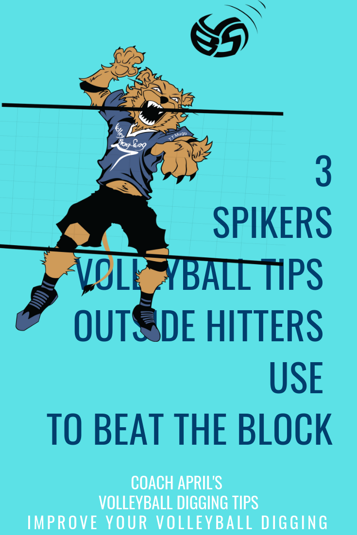 Three Spikers Volleyball Tips Outside Hitters Use To Beat The Block Volleyball Tips Volleyball Volleyball Workouts