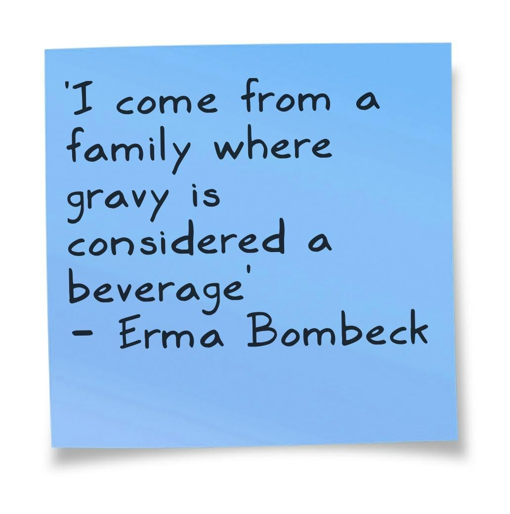Pinstamatic Get More From Pinterest Erma Bombeck Dinner Quotes Food Quotes
