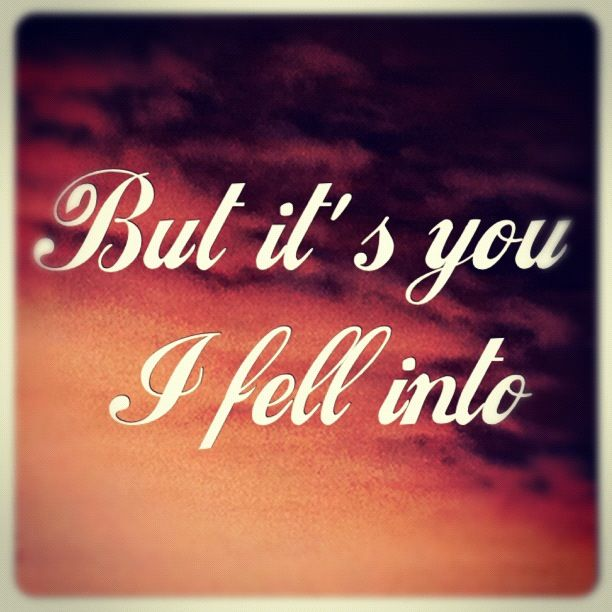 Big Me by the Foo Fighters....... But it's you...... I fell into ......