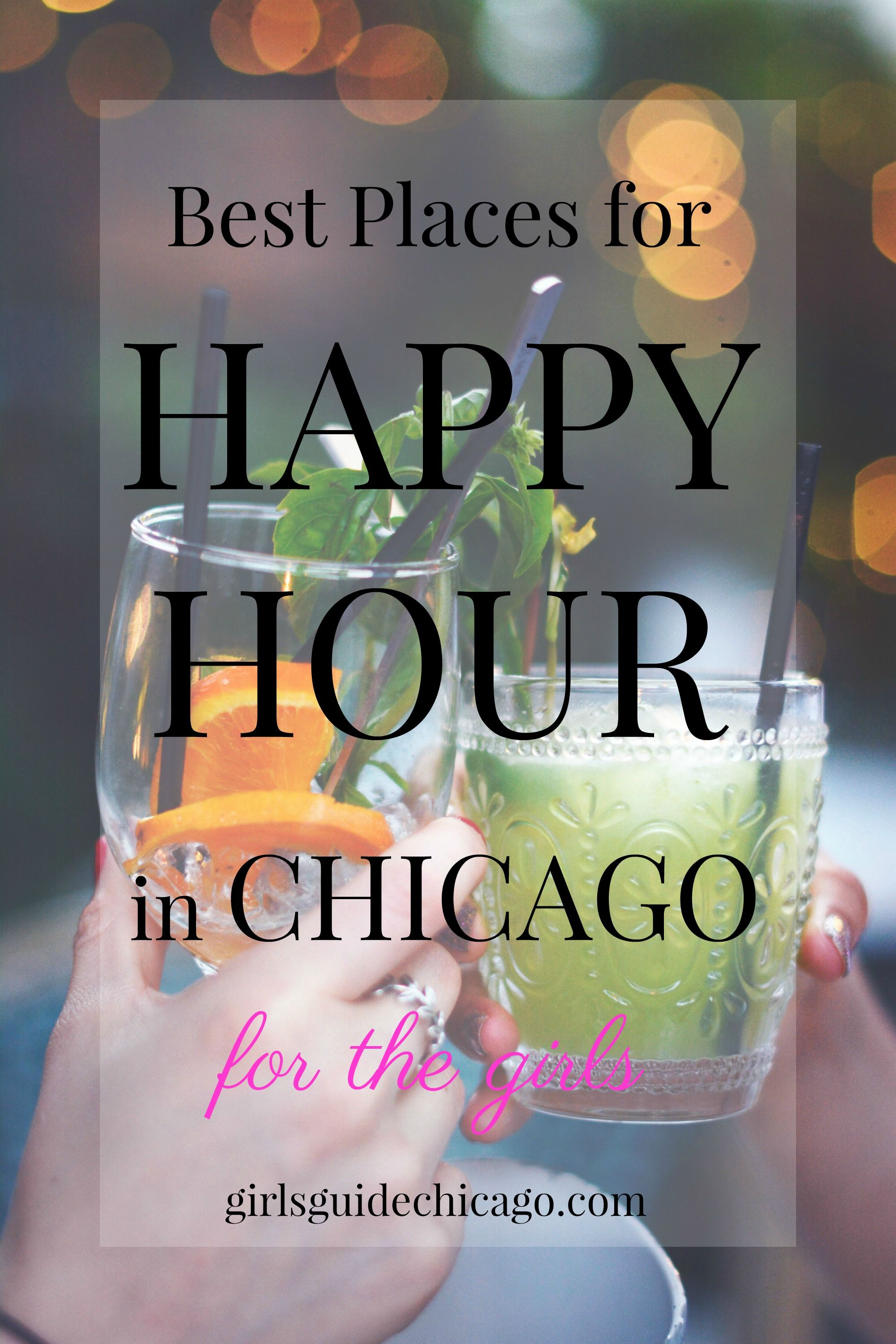 Happy Hour Places Near Me A Girl S Guide To Happy Hour In Chicago Free Guides From Girl S
