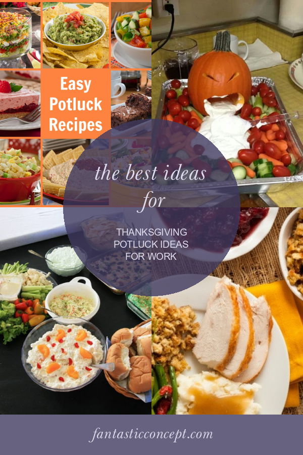 The Best Ideas For Thanksgiving Potluck Ideas For Work Work Potluck Thanksgiving Potluck Easy Potluck Recipes