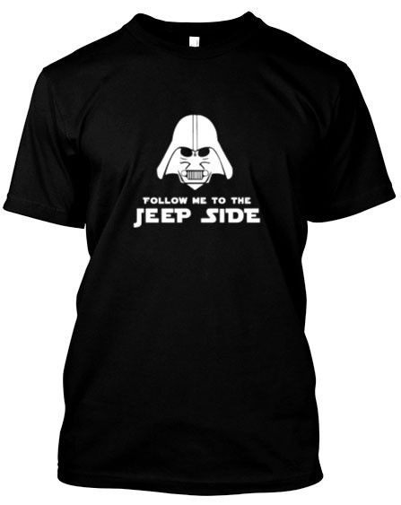 """Darth Vader Jeep T-Shirt - """"Follow Me To The Jeep Side"""""""