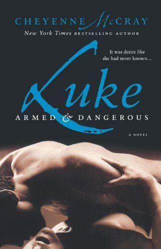Luke: Armed and Dangerous by Cheyenne McCray