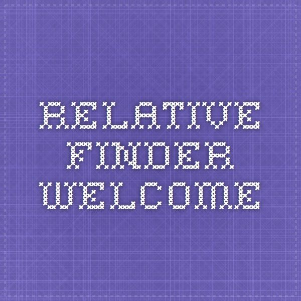 Relative Finder - Welcome.  Relative Finder is a place where you can see how you're related to the world. Discover connections between you, presidents, prophets, and your friends! As always, we are making family history fun and accessible for the young and old.