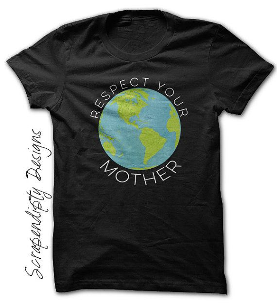 Mother Earth Shirt Respect Your Mother Tshirt Earth Day Etsy In 2020 Earth Shirt Mother Tshirts Earth Clothes