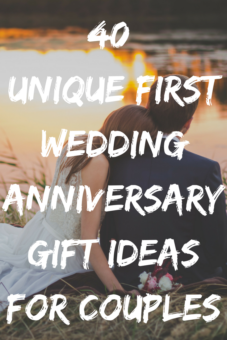 First Year Of Marriage Gift Ideas For S Discover 40 Unique Gifts Him Her Or The Newlyweds You Will Find Great Paper