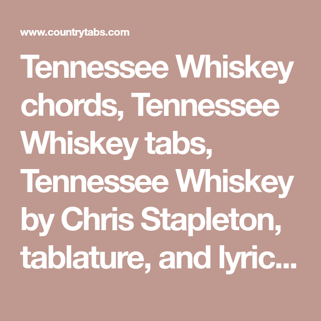 Tennessee Whiskey chords, Tennessee Whiskey tabs, Tennessee Whiskey ...