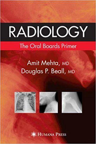 Radiology The Oral Boards Primer Oral Board Radiology Oral