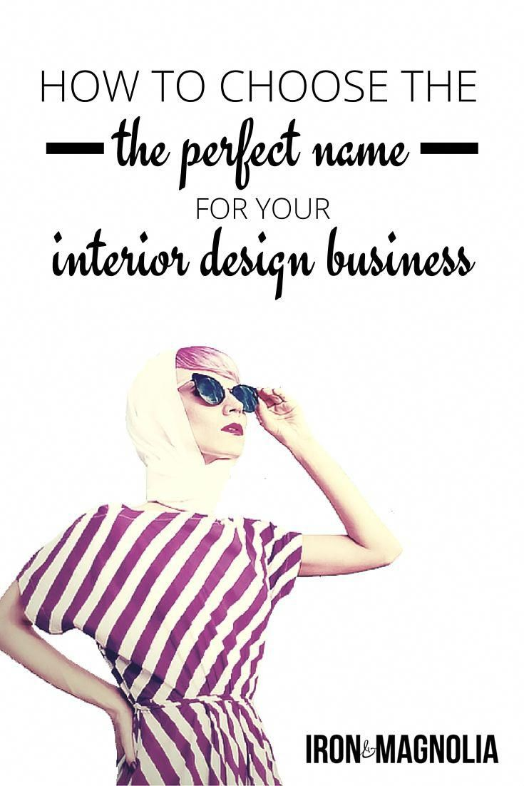 How to choose the perfect name for your interior design business awesomeinteriordesigntips also rh pinterest