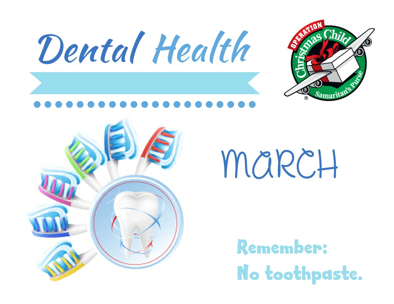 In February, we focus on dental hygiene items, like toothbrushes ...