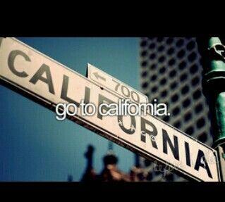 Go to California