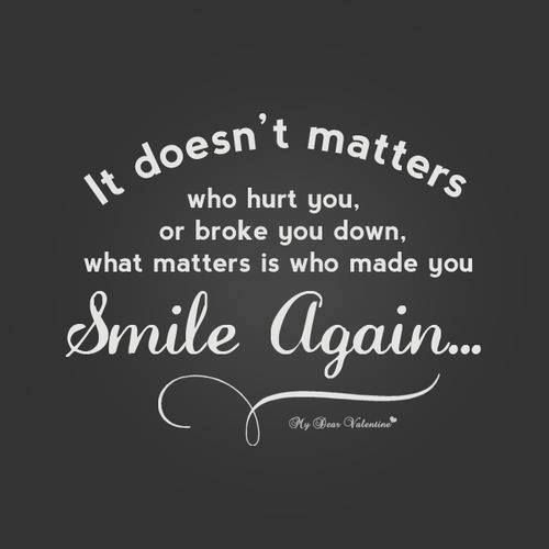 what matters is who made you smile again quotes about love and
