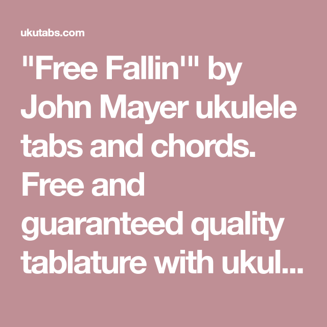 Free Fallin By John Mayer Ukulele Tabs And Chords Free And