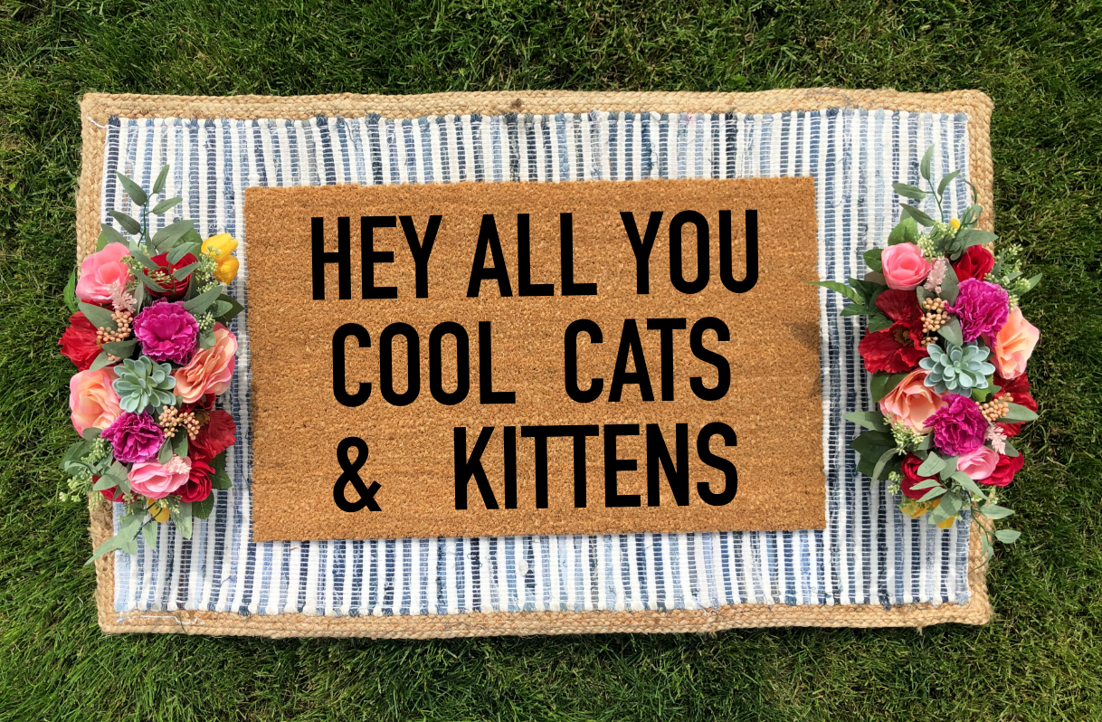 Hey All You Cool Cats Kittens In 2020 Summer Doormat Funny